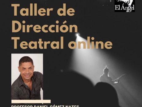 Teatro El Angel: Taller de Dirección Teatral